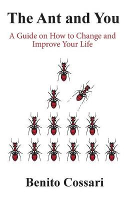 The Ant and You: A Guide on How to Improve and Change Your Life (Paperback)
