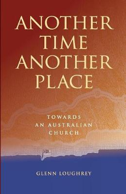 Another Time Another Place: Towards an Australian Church (Paperback)