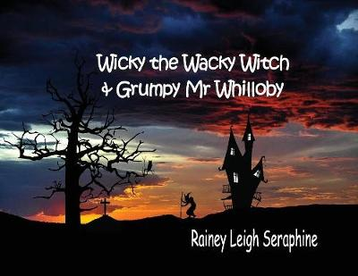 Wicky the Wacky Witch and Grumpy MR Whilloby (Paperback)