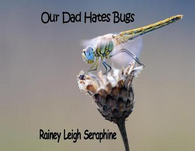 Our Dad Hates Bugs (Paperback)