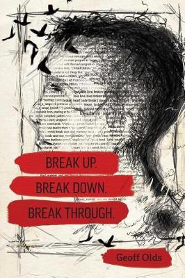 Break Up. Break Down. Break Through. (Paperback)