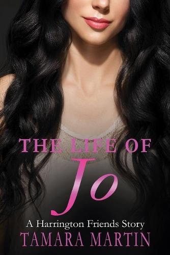 The Life of Jo: A Harrington Friends stroy (Paperback)