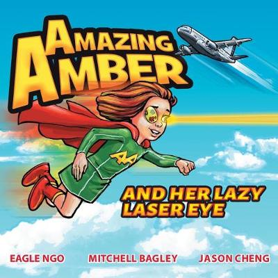 Amazing Amber: and Her Lazy Laser Eye - Amazing Amber 1 (Paperback)