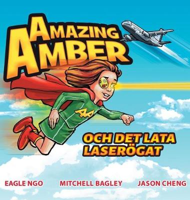 Amazing Amber: och det lata laseroegat (Swedish Edition) - Amazing Amber (Swedish Edition) 1 (Hardback)