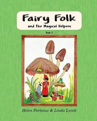 Fairy Folk and the Magical Helpers: Imaginative Learning for Children (Paperback)