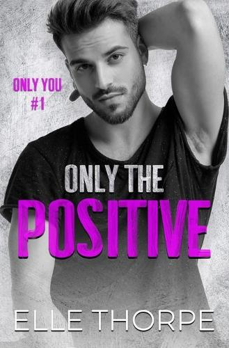 Only the Positive - Only You 1 (Paperback)
