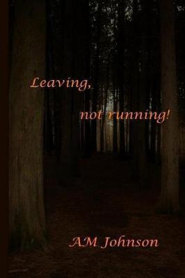 Leaving, Not Running! (Paperback)
