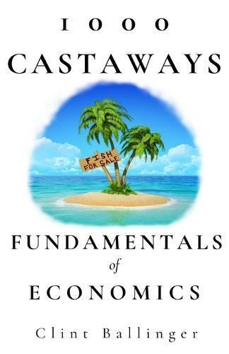 1000 Castaways: Fundamentals of Economics (Paperback)