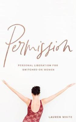 Permission: Personal liberation for switched on women (Paperback)