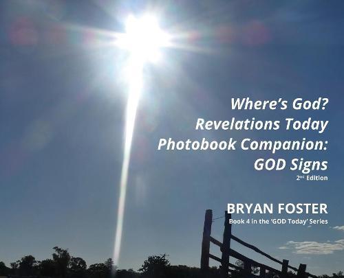 Where's God? Revelations Today Photobook Companion: God Signs - God Today' 4 (Hardback)