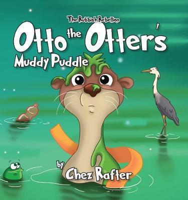 Otto the Otter's Muddy Puddle - Rubbish Rebellion 2 (Hardback)