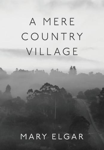 A Mere Country Village: Bridgetown 1868-2018 Celebrating 150 years (Paperback)