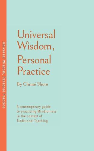 Universal Wisdom, Personal Practice (Paperback)