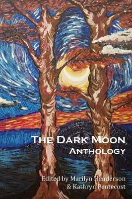 The Dark Moon Anthology (Paperback)