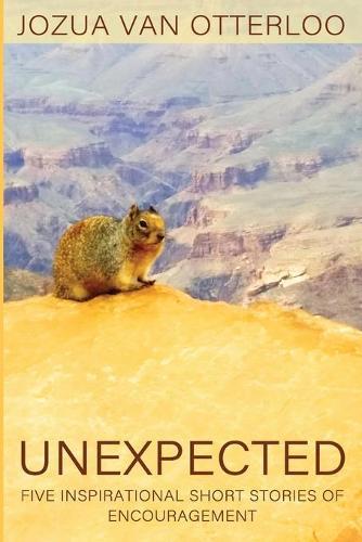 Unexpected: Five Inspirational Short Stories of Encouragement (Paperback)