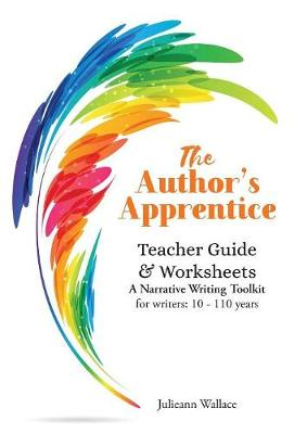The Author's Apprentice: A Narrative Writing Toolkit: Teacher Guide & Worksheets (Paperback)