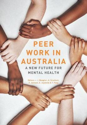 Peer Work in Australia: A New Future for Mental Health (Paperback)