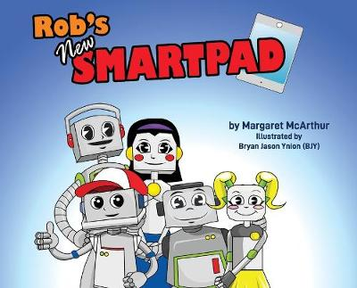 Rob's New Smartpad - Rob the Robot 1 (Hardback)