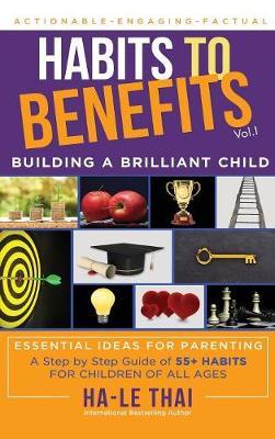 Habits to Benefits: Building a Brilliant Child (Hardback)