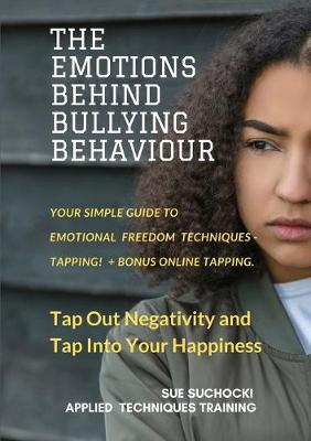 The Emotions Behind Bullying Behaviour (Paperback)