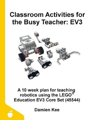 Classroom Activities for the Busy Teacher: Ev3 (Paperback)