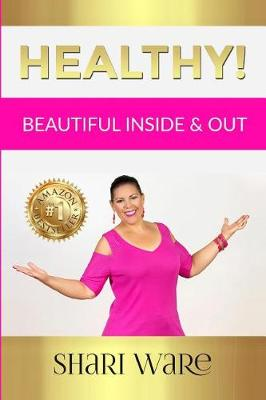 Healthy!: Beautiful Inside & Out (Paperback)