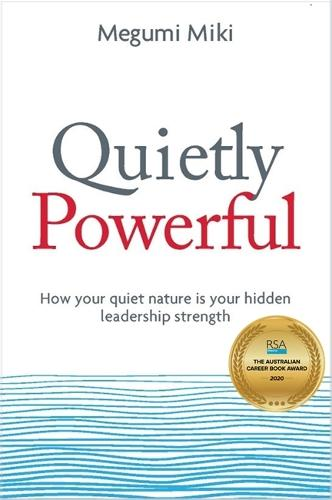 Quietly Powerful: How Your Quiet Nature is Your Hidden Leadership Strength (Paperback)