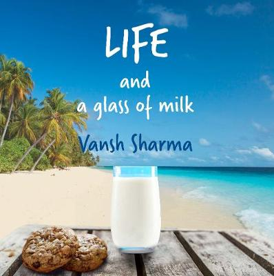 Life and a glass of milk (Paperback)