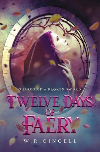 Twelve Days of Faery - Shards of a Broken Sword 1 (Paperback)