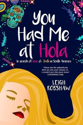 You Had Me at Hola: In search of love & truth in South America (Paperback)