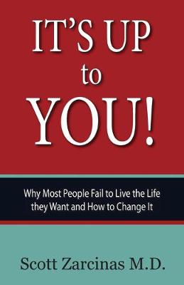It's Up to You!: Why Most People Fail to Live the Life they Want and How to Change It (Paperback)