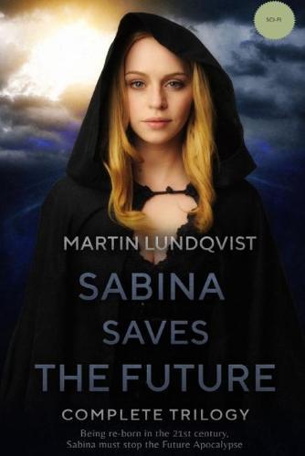 Sabina Saves the Future: Full Trilogy (Paperback)