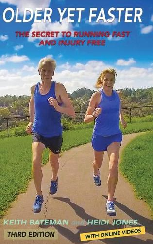 Older Yet Faster: The secret to running fast and injury free (Hardback)