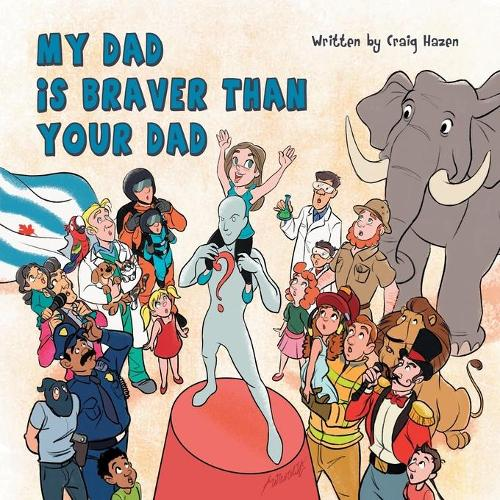 My Dad Is Braver Than Your Dad (Paperback)