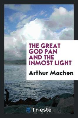 The Great God Pan and the Inmost Light (Paperback)