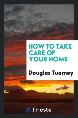 How to Take Care of Your Home (Paperback)