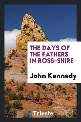 The Days of the Fathers in Ross-Shire (Paperback)