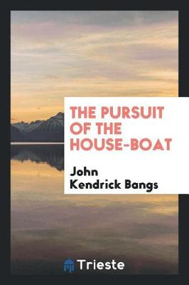 The Pursuit of the House-Boat (Paperback)