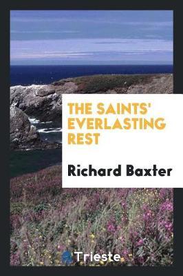 The Saints' Everlasting Rest (Paperback)