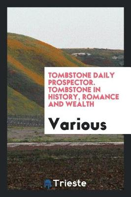 Tombstone in History, Romance and Wealth (Paperback)