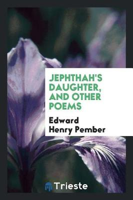 Jephthah's Daughter, and Other Poems (Paperback)