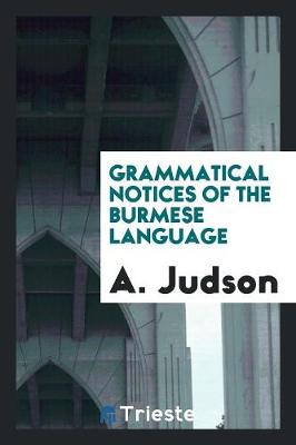 Grammatical Notices of the Burmese Language (Paperback)
