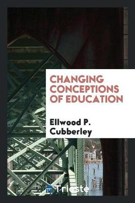 Changing Conceptions of Education (Paperback)