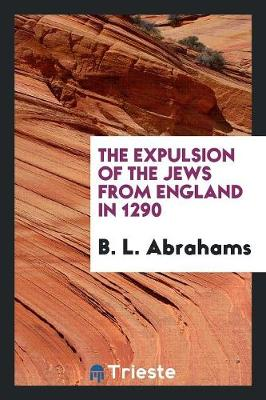 The Expulsion of the Jews from England in 1290 (Paperback)