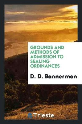 Grounds and Methods of Admission to Sealing Ordinances (Paperback)