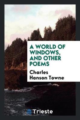 A World of Windows, and Other Poems (Paperback)