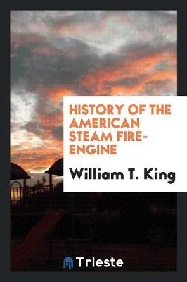 History of the American Steam Fire-Engine (Paperback)