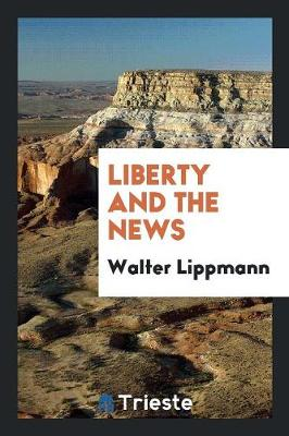 Liberty and the News (Paperback)