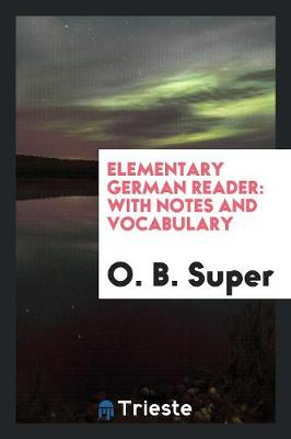 Elementary German Reader: With Notes and Vocabulary (Paperback)