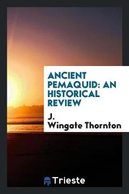 Ancient Pemaquid: An Historical Review (Paperback)
